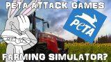 PETA Attack Farming Simulator 17?? (Another PETA Rant….Again)