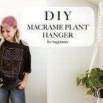 DIY Macrame Hanging Planter Tutorial (for beginners)