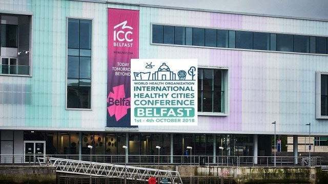 World Health Organization's International Healthy City Conference ICC Belfast