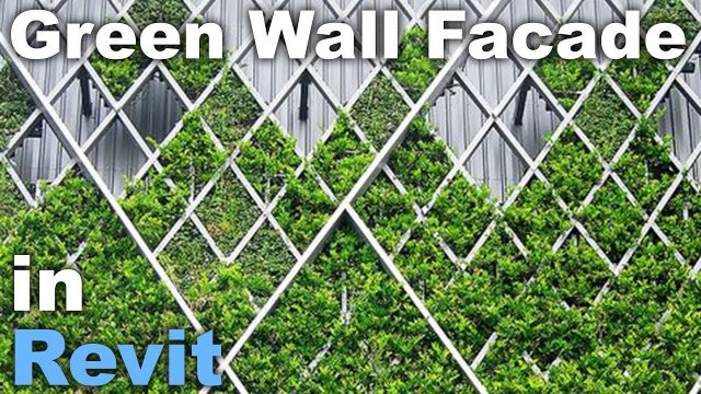Green Wall Facade in Revit Tutorial * Family Download Link *