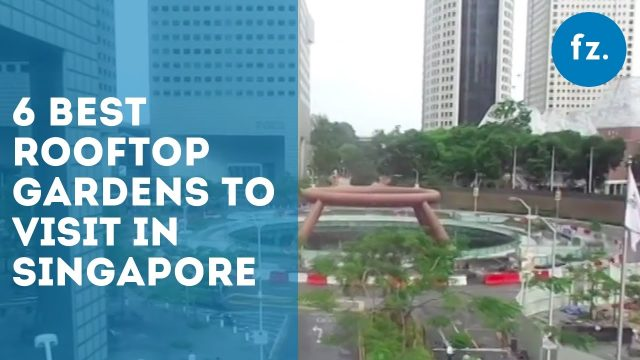 6 Best Rooftop Gardens to Visit in Singapore | The Skoop