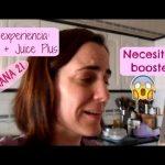 Semana 21: Mi experiencia haciendo dieta y con Juice Plus… necesito el booster!!