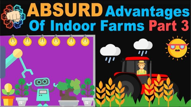 ABSURD Advantages of Indoor Farms! (Part 3)