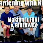 Gardening with Kids – 4 Ways to Make it Fun & GIVEAWAY // Kid's Garden Series #1
