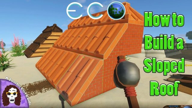 Eco Game: How To Build A Sloped Roof