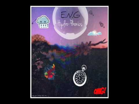 E.N.G – Hydro-Phonics [FULL BEAT TAPE]