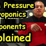 High Pressure Aeroponics System Components Explained