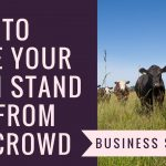 How to Make your Farm Stand out from the Crowd