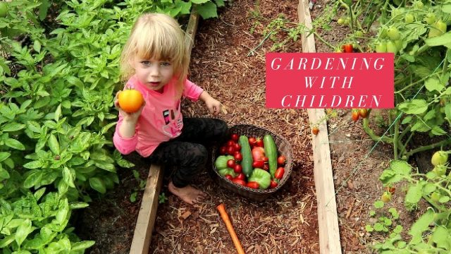 GARDENING WITH CHILDREN: QUICK TIPS