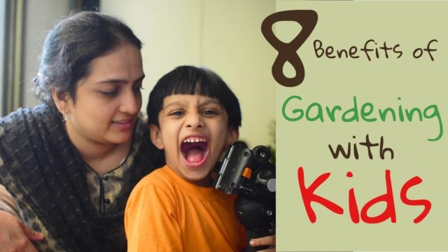8 Benefits of Gardening with Kids | Gardening Tips | Activities with Kids