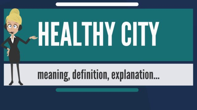 What is HEALTHY CITY? What does HEALTHY CITY mean? HEALTHY CITY meaning, definition & explanation