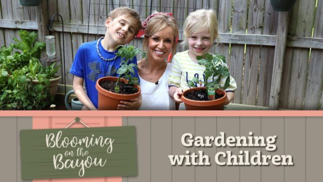 Blooming on the Bayou — Gardening with Children