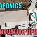 Aquaponics & House Renovation UPDATE