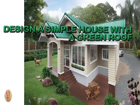 design a simple house with a green roof
