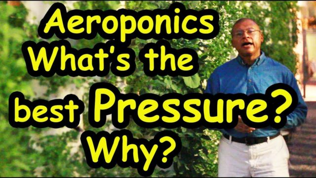 True Aeroponics System. What Pressure to use for Misters? And Why?