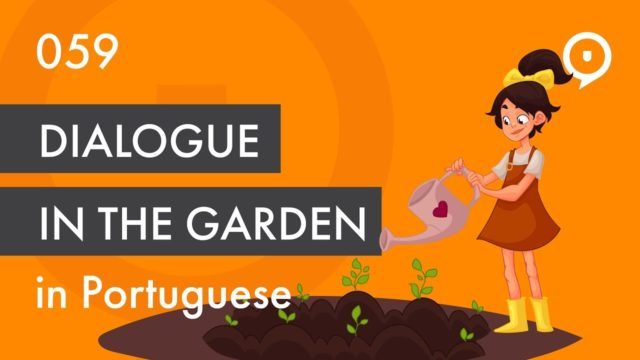 Learn European Portuguese (Portugal) – Dialogue in the garden
