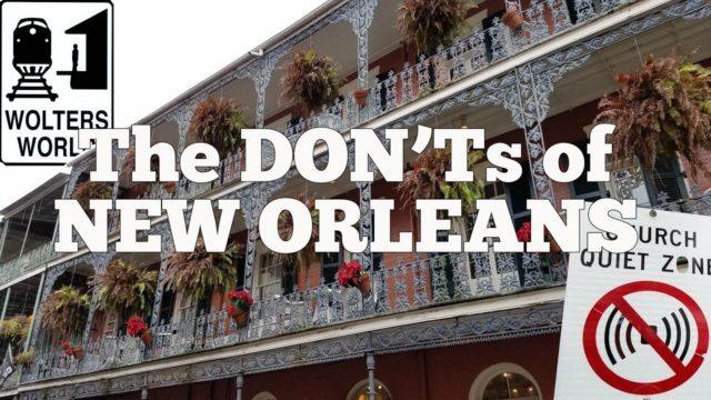Visit New Orleans – The Don'ts of Visiting New Orleans