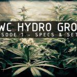 DWC Hydroponic Cannabis Grow Ep 1. System Specs & Setup