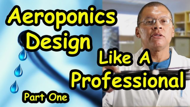 Aeroponics Systems Design Like A Professional Part 1