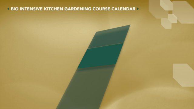 Bio Intensive Kitchen Gardening Course Calendar