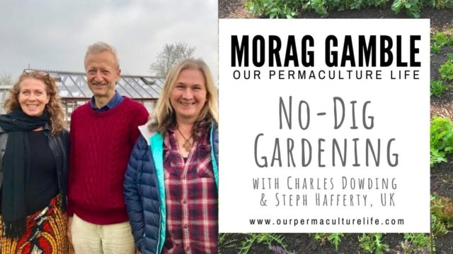 No-Dig Gardening. Morag Gamble visits Charles Dowding and Steph Hafferty