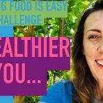10 Health Benefits of Gardening – Growing Food is Easy Challenge: Week 12