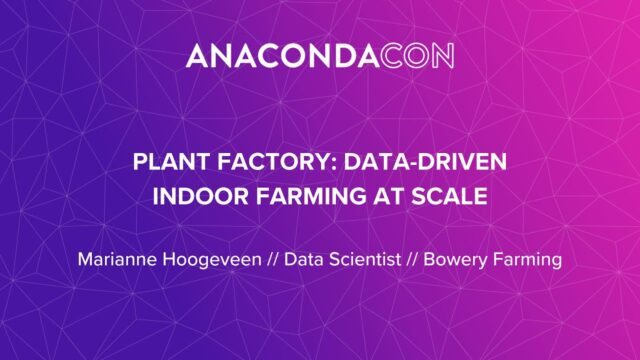 Plant Factory: Data-Driven Indoor Farming at Scale – Marianne Hoogeveen