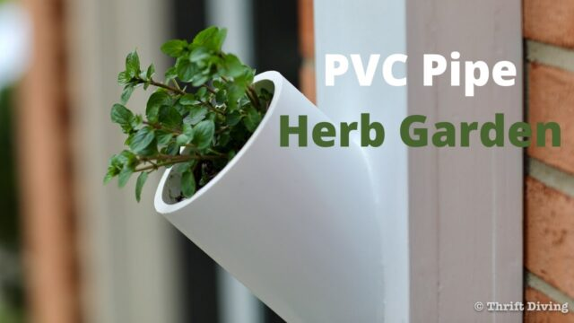 How to Make a PVC Pipe Herb Garden – Thrift Diving