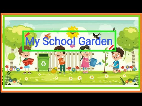 """My School Garden"" a short and easy Paragraph. Let's Learn English and Paragraphs."