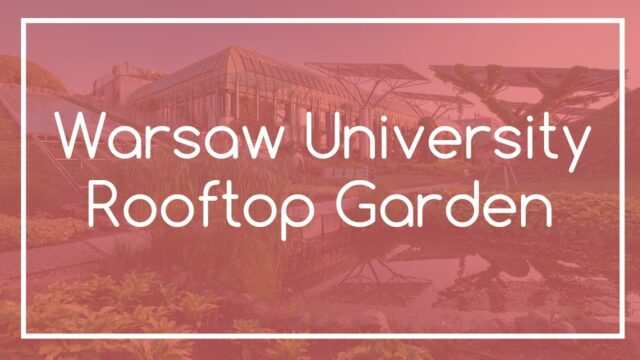 Warsaw University Rooftop Garden | Warsaw Local