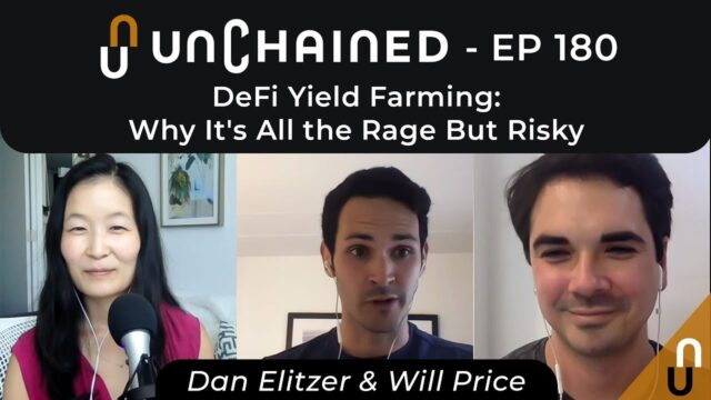 DeFi Yield Farming: Why It's All the Rage But Risky – Ep.180