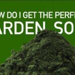 How Do I Get The Perfect Garden Soil? | Gardening Basics w/ William Moss