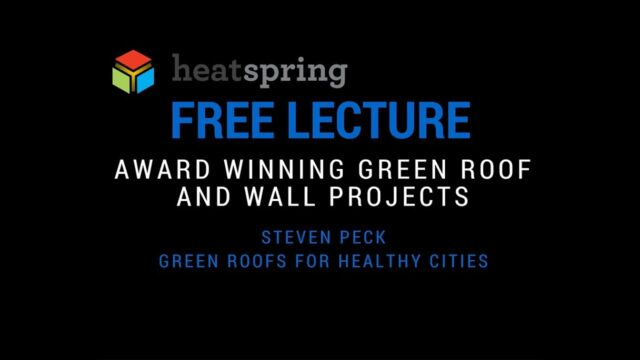 Free Lecture: Award Winning Green Roof and Wall Projects: Design and Implementation