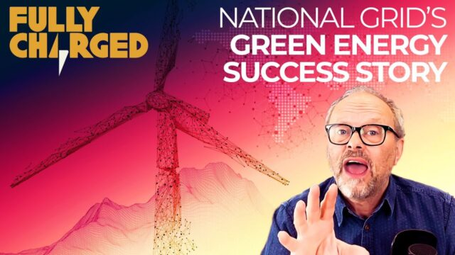 National Grid ESO's Green Energy Success Story | FULLY CHARGED for Clean Energy & Electric Vehicles