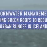 Stormwater management  – Using green roofs to reduce urban runoff in Iceland
