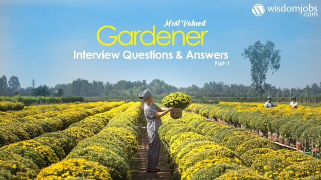 Gardener Interview Questions and Answers 2019 Part-1 | Gardener Interview Questions | WisdomJobs