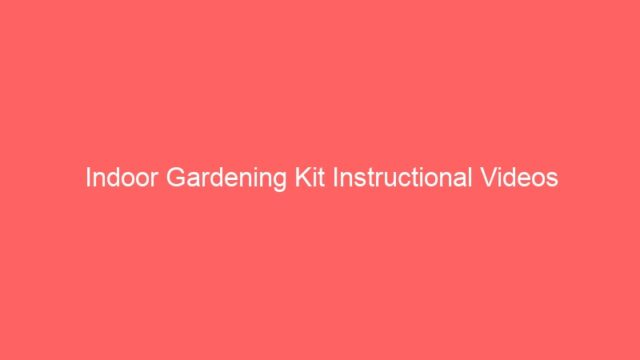 Indoor Gardening Kit Instructional Videos