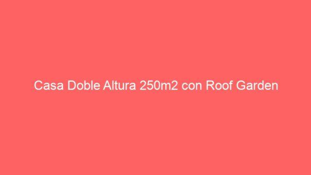 Casa Doble Altura 250m2 con Roof Garden