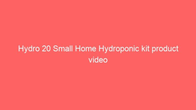 Hydro 20 Small Home Hydroponic kit product video