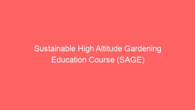 Sustainable High Altitude Gardening Education Course (SAGE)