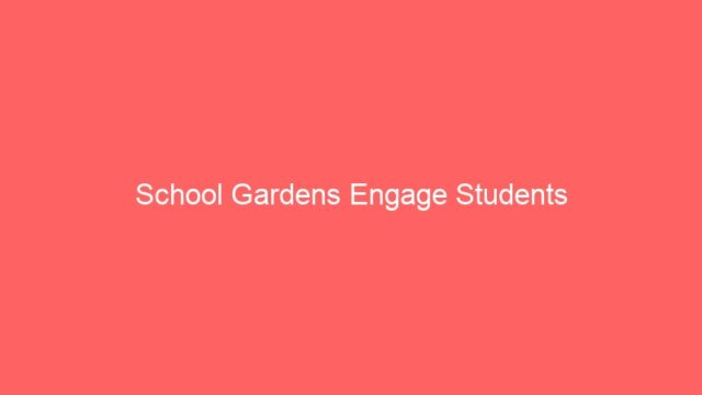 School Gardens Engage Students