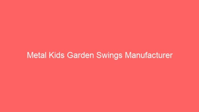Metal Kids Garden Swings Manufacturer