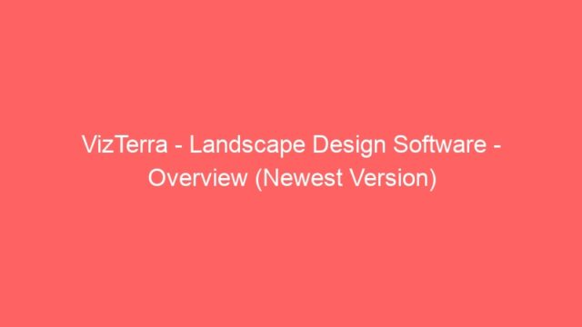 VizTerra – Landscape Design Software – Overview (Newest Version)