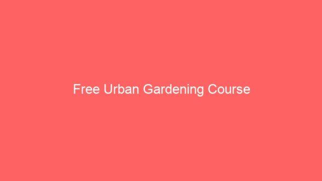 Free Urban Gardening Course