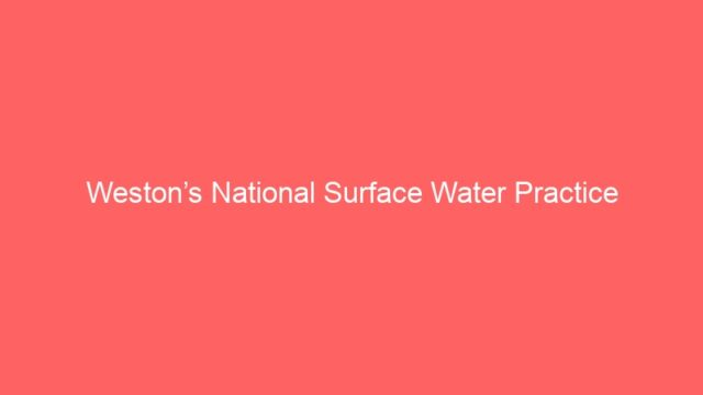 Weston's National Surface Water Practice