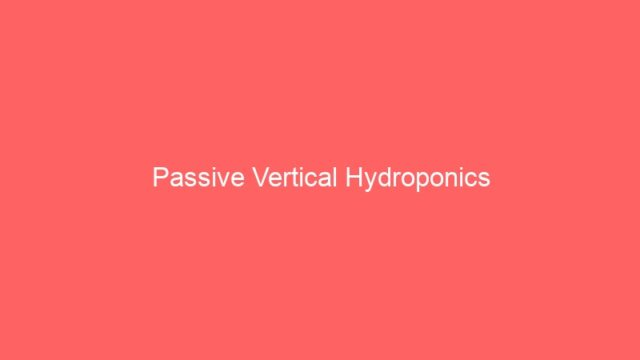 Passive Vertical Hydroponics
