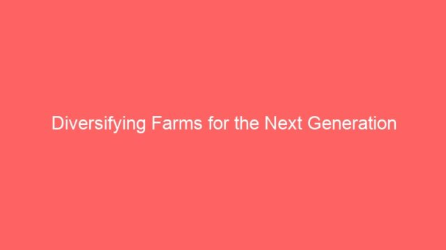 Diversifying Farms for the Next Generation