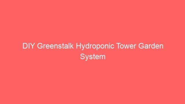DIY Greenstalk Hydroponic Tower Garden System