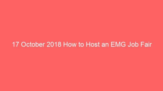 17 October 2018 How to Host an EMG Job Fair