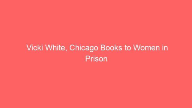 Vicki White, Chicago Books to Women in Prison